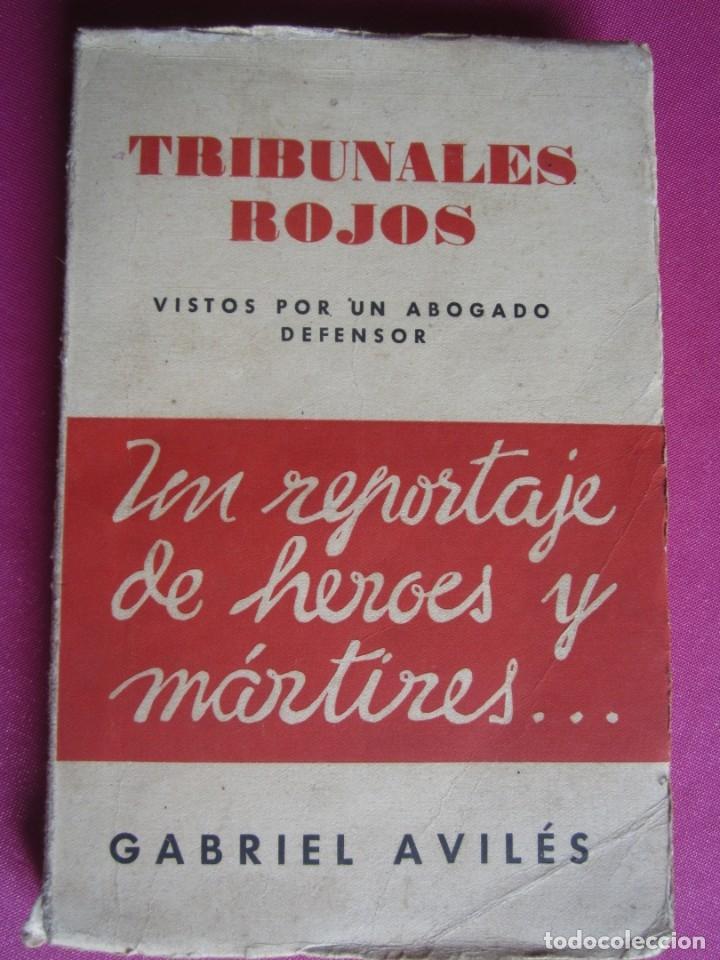 TRIBUNALES ROJOS VISTOS POR UN ABOGADO DEFENSOR GABRIEL AVILES AÑO 1939 (Libros de Segunda Mano - Historia - Guerra Civil Española)