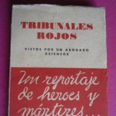 Libros de segunda mano: TRIBUNALES ROJOS VISTOS POR UN ABOGADO DEFENSOR GABRIEL AVILES AÑO 1939. Lote 181139856