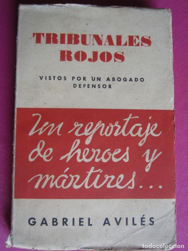 Libros de segunda mano: TRIBUNALES ROJOS VISTOS POR UN ABOGADO DEFENSOR GABRIEL AVILES AÑO 1939 - Foto 2 - 181139856
