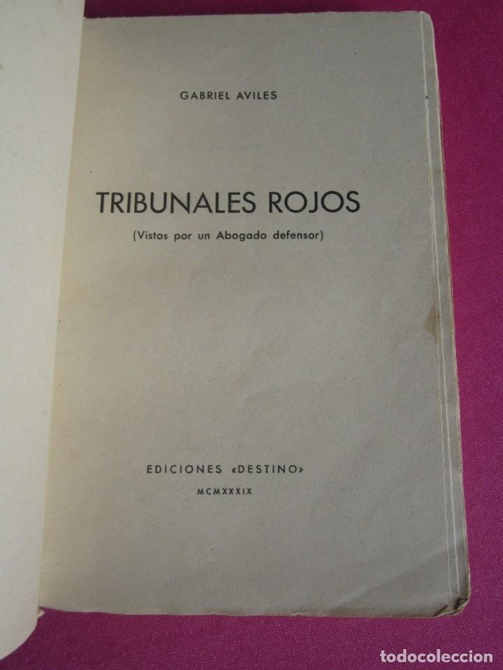 Libros de segunda mano: TRIBUNALES ROJOS VISTOS POR UN ABOGADO DEFENSOR GABRIEL AVILES AÑO 1939 - Foto 4 - 181139856