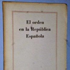 Libros de segunda mano: EL ORDEN EN LA REPÚBLICA ESPAÑOLA. Lote 181161085