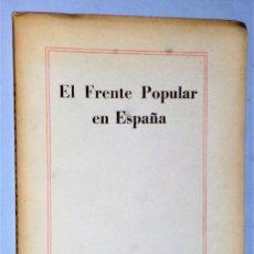 Libros de segunda mano: EL FRENTE POPULAR EN ESPAÑA. Lote 181161216