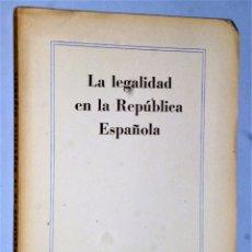 Libros de segunda mano: LA LEGALIDAD EN LA REPÚBLICA ESPAÑOLA. Lote 181161286