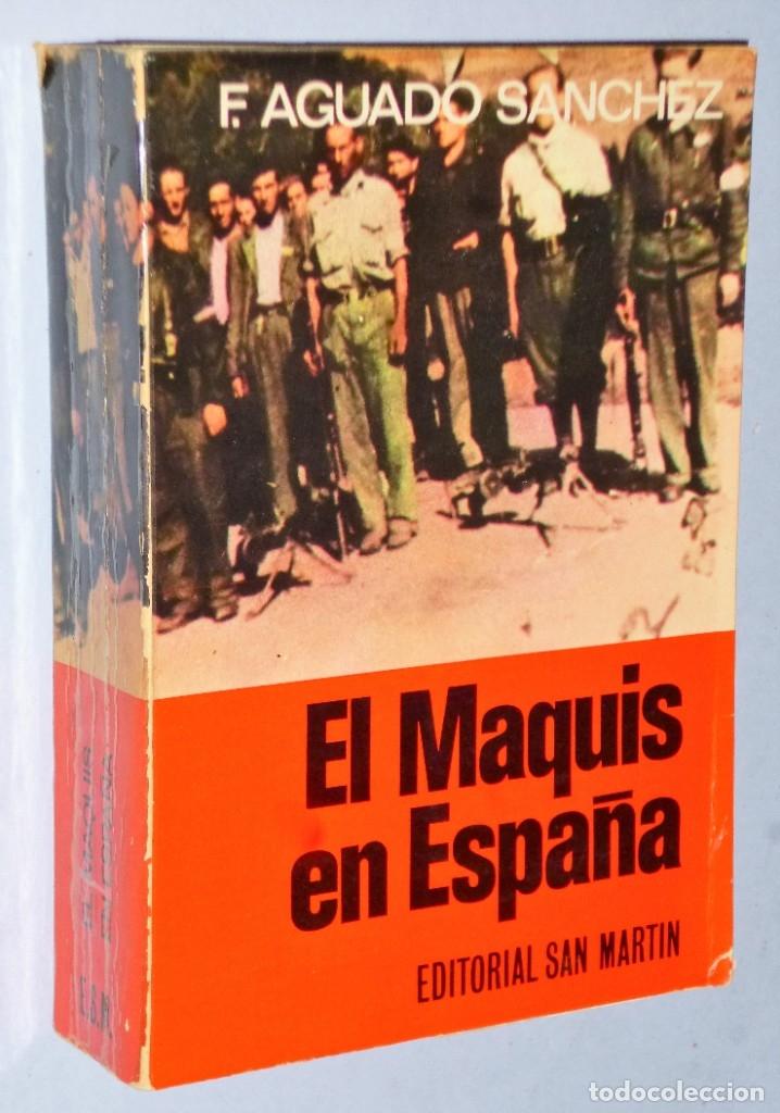 EL MAQUIS EN ESPAÑA. SU HISTORIA (Libros de Segunda Mano - Historia - Guerra Civil Española)