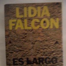 Libros de segunda mano: ES LARGO ESPERAR CALLADO LIDIA FALCON ED.POMAIRE AÑO 1975 LIBRO EN MUY BUEN ESTADO. Lote 182096641