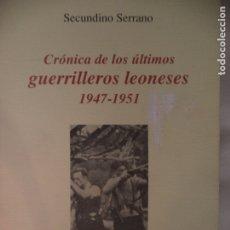 Libros de segunda mano: CRONICA DE LOS ULTIMOS GUERRILLEROS LEONESES 1947-1951 SECUNDINO SERRANO MUY BUEN ESTADO . Lote 182101402