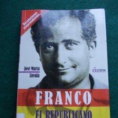 Libros de segunda mano: FRANCO EL REPUBLICANO. Lote 182241890