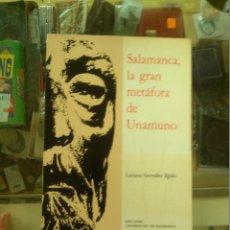 Libros de segunda mano: SALAMANCA, LA GRAN METÁFORA DE UNAMUNO (LUCIANO GONZÁLEZ ÉGIDO). Lote 182283368