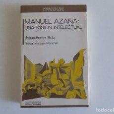 Libros de segunda mano: LIBRERIA GHOTICA. JESUS FERRER. MANUEL AZAÑA.UNA PASIÓN INTELECTUAL.1991. Lote 182409808