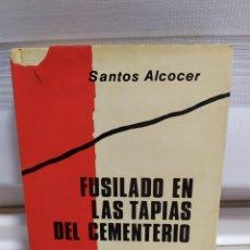 Libros de segunda mano: FUSILADO EN LAS TAPAS DEL CEMENTERIO. Lote 182429240