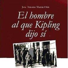 Libros de segunda mano: EL HOMBRE AL QUE KIPLING DIJO SÍ POR JOSÉ ANTONIO MARTÍN OTÍN PRIMO DE RIVERA. Lote 194909792