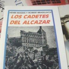 Libros de segunda mano: LOS CADETES DEL ALCAZAR. HENRI MASSIS Y ROBERT BRASILLACH. REPRODUCCIÓN FALANGE. Lote 182513940