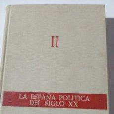 Libros de segunda mano: LA ESPAÑA POLÍTICA DEL SIGLO XX, (TOMO II). F. DÍAZ-PLAJA. P&J. 1970.. Lote 182700238