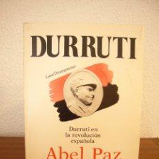 Libros de segunda mano: ABEL PAZ: DURRUTI EN LA REVOLUCIÓN ESPAÑOLA (LAIA, 1986) MUY BUEN ESTADO. Lote 182705418