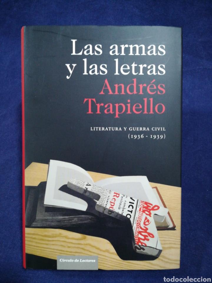Las Armas Y Las Letras  Literatura Y Guerra Civ