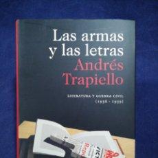 Libros de segunda mano: LAS ARMAS Y LAS LETRAS. LITERATURA Y GUERRA CIVIL (1936-1939) - ANDRÉS TRAPIELLO. Lote 182769232