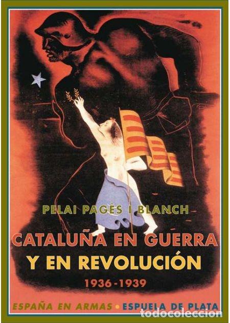 CATALUÑA EN GUERRA Y EN REVOLUCIÓN 1936-1939. PELAI PAGÈS I BLANCH. NUEVO (Libros de Segunda Mano - Historia - Guerra Civil Española)