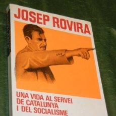 Libros de segunda mano: JOSEP ROVIRA. UNA VIDA AL SERVEI DE CATALUNYA I DEL SOCIALISME, DE JOSEP COLL,JOSEP PANE ARIEL 1978. Lote 182858335