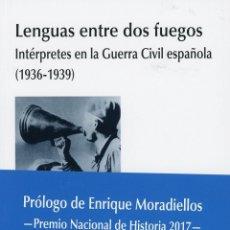 Libros de segunda mano: LENGUAS ENTRE DOS FUEGOS.INTÉRPRETES EN LA GUERRA CIVIL ESPAÑOLA (1936-1939). NUEVO. Lote 183311980