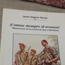 Libros de segunda mano: ¡CANTAN SIEMPRE AL AVANZAR! HISTORIA BREVE DE LOS TERCIOS DE LÁCAR Y MONTEJURRA. (CARLISTA). Lote 183390855