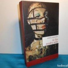 Libros de segunda mano: LIDIA FALCÓN, AL FIN ESTABA SOLA - MONTESINOS, 2007, 1ª EDICIÓN Y MUY BUEN ESTADO. Lote 183557158