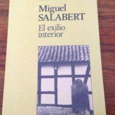 Libros de segunda mano: EL EXILIO INTERIOR. MIGUEL SALABERT. ANTHOROPOS.. Lote 183701521