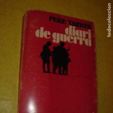 Libros de segunda mano: DIARI DE GUERRA ( 1938 - 1939 ). PERE TARRÉS. GUERRA CIVIL ESPAÑOLA. AÑO 1979. 1ª EDICIÓN. CATALAN.. Lote 183772637