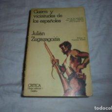 Libros de segunda mano: GUERRA Y VICISITUDES DE LOS ESPAÑOLES.JULIAN ZUGAZAGOITIA.CRITICA GRUPO EDITORIAL GRIJALBO 1977.-3ª . Lote 183850118