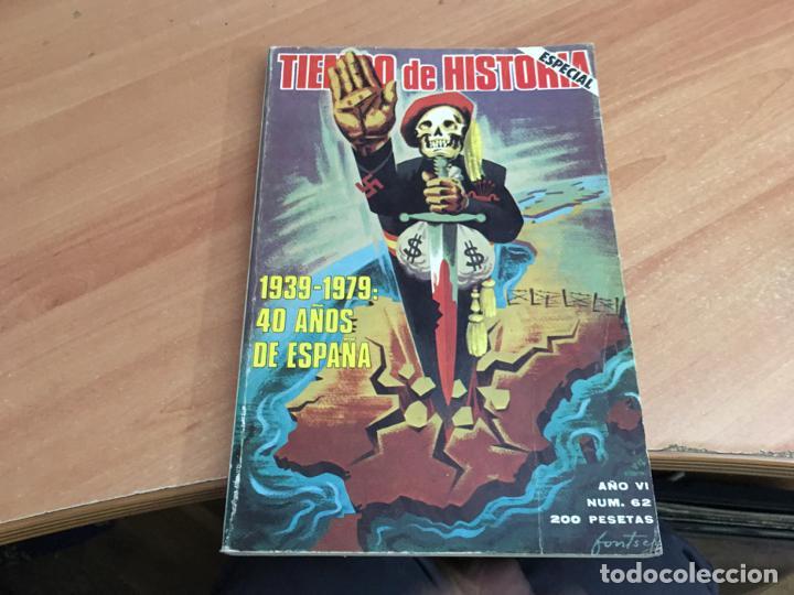 TIEMPO DE HISTORIA ESPECIAL Nº 62 1939 - 1979 40 AÑOS DE ESPAÑA (LB38) (Libros de Segunda Mano - Historia - Guerra Civil Española)