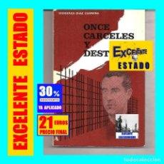 Libros de segunda mano: ONCE CÁRCELES Y DESTIERRO - DIÓGENES DÍAZ CABRERA - PRISIONES REPRESIÓN GUERRA CIVIL MASONERÍA. Lote 183869252