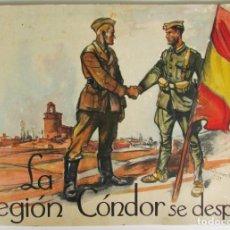 Libros de segunda mano: LA LEGIÓN CONDOR SE DESPIDE. 1939 (GUERRA CIVIL ESPAÑOLA). ORIGINAL. Lote 184091400