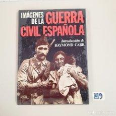 Libros de segunda mano: IMÁGENES DE LA GUERRA CIVIL ESPAÑOLA. Lote 184110991