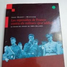 Libros de segunda mano: LES REPRESALIES DE FRANCO CONTRA ELS MILITARS POC ADDICTED (JOSEP MASSOT I MUNTANER). Lote 184212528