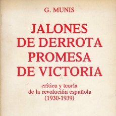 Libros de segunda mano: JALONES DE DERROTA PROMESA DE VICTORIA. G. MUNIS . 1977. Lote 184371122