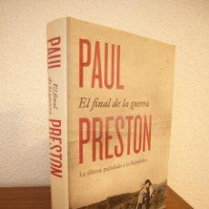 Libros de segunda mano: PAUL PRESTON: EL FINAL DE LA GUERRA (DEBATE, 2014) TAPA DURA. PERFECTO.. Lote 184789770