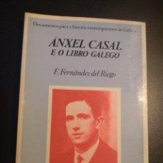 Libros de segunda mano: ÁNXEL CASAL E O LIBRO GALEGO. FRANCISCO FERNÁNDEZ DEL RIEGO. EDICIÓNS DO CASTRO. Lote 184911168