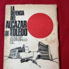 Libros de segunda mano: GUERRA CIVIL ESPAÑOLA. LA DEFENSA DEL ALCAZAR DE TOLEDO. JOSE MARIA BARRANCO GIL. Lote 186175796