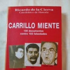 Libros de segunda mano: GUERRA CIVIL ESPAÑOLA. CARRILLO MIENTE. RICARDO DE LA CIERVA. Lote 205645492