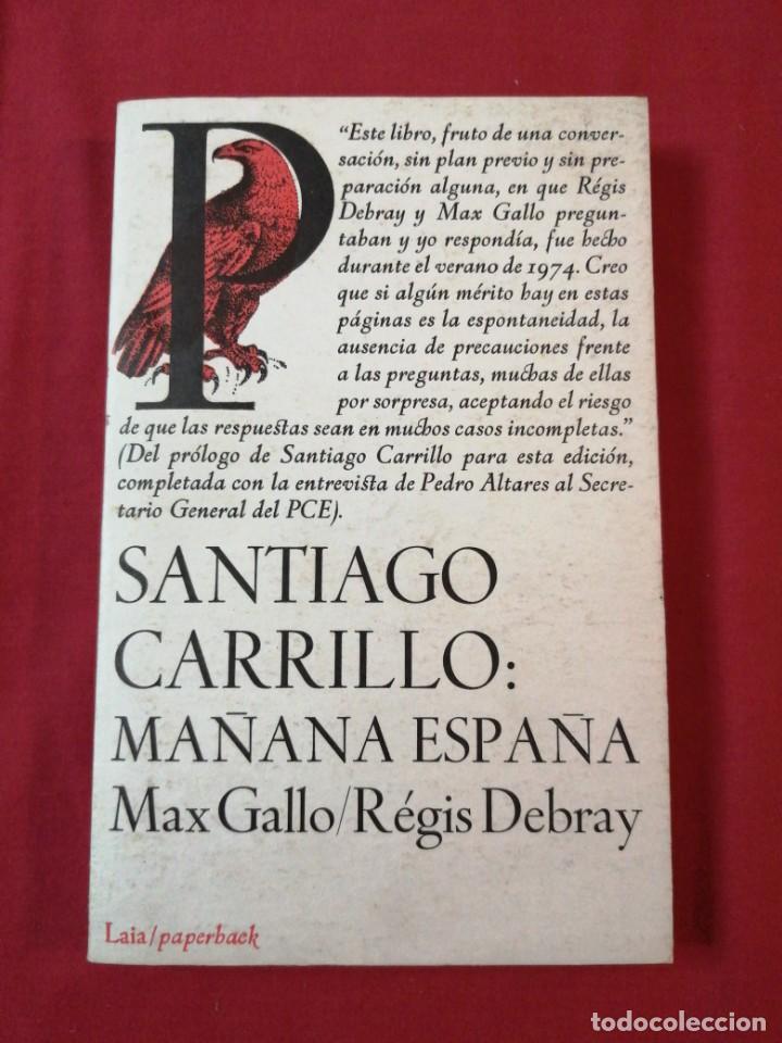 SANTIAGO CARRILLO: MAÑANA ESPAÑA. MAX GALLO . REGIS DEBRAY (Libros de Segunda Mano - Historia - Guerra Civil Española)