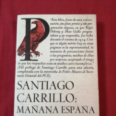 Libros de segunda mano: SANTIAGO CARRILLO: MAÑANA ESPAÑA. MAX GALLO . REGIS DEBRAY. Lote 186176243