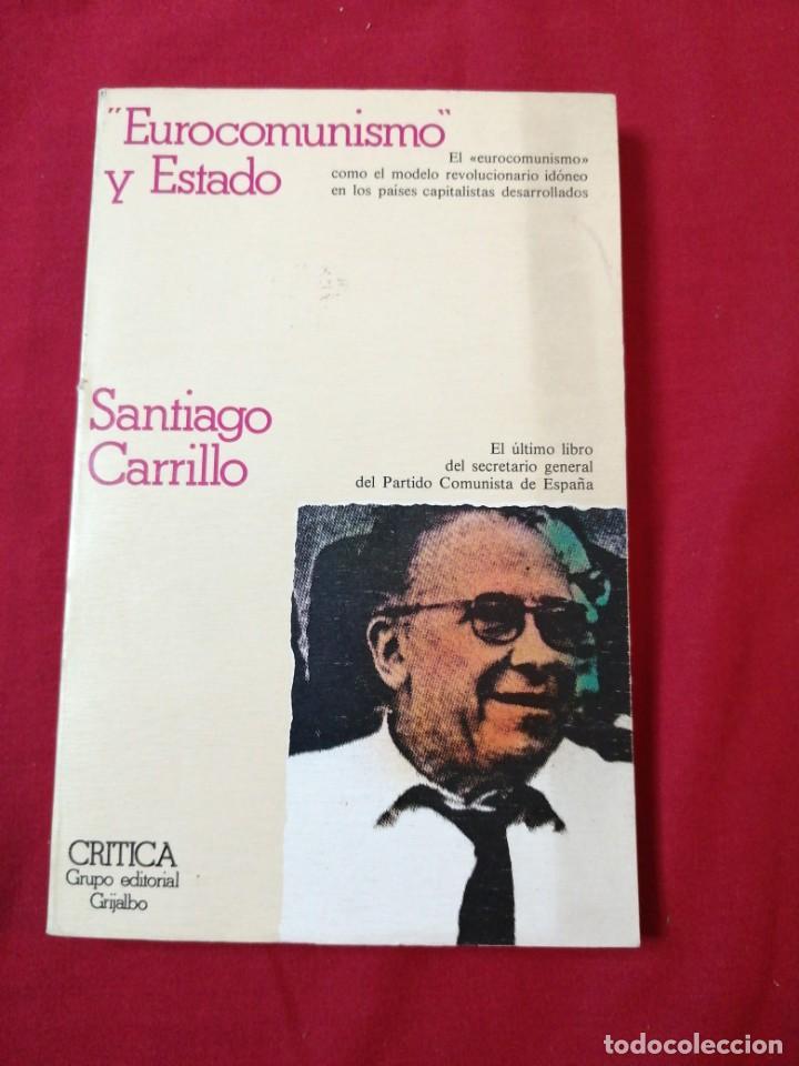 EUROCOMUNISMO Y ESTADO. SANTIAGO CARRILLO (Libros de Segunda Mano - Historia - Guerra Civil Española)