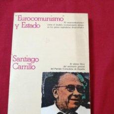 Libros de segunda mano: EUROCOMUNISMO Y ESTADO. SANTIAGO CARRILLO. Lote 186181291