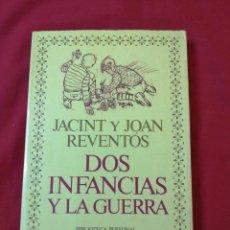 Libros de segunda mano: GUERRA CIVIL ESPAÑOLA. DOS INFANCIAS Y LA GUERRA. JACINT Y JOAN REVENTOS. CATALUÑA. Lote 186181550
