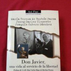 Libros de segunda mano: GUERRA CIVIL ESPAÑOLA. DON JAVIER. MARIA TERESA DE BORBON PARMA. JOSEP CARLES CLEMENTE. REQUETE. Lote 186182073