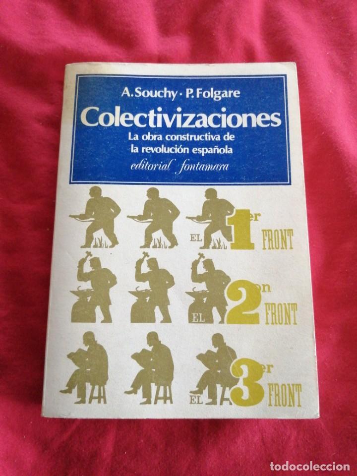 GUERRA CIVIL ESPAÑOLA. COLECTIVIZACIONES. SOUCHY. FOLGARE. ANARQUISMO (Libros de Segunda Mano - Historia - Guerra Civil Española)