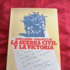 Libros de segunda mano: GUERRA CIVIL ESPÑOLA. LA GUERRA CIVIL Y LA VICTORIA. GUILLERMO CABANELLAS.. Lote 186225607