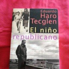 Libros de segunda mano: GUERRA CIVIL ESPAÑOLA. EDUARDO HARO TECGLEN. EL NIÑO REPUBLICANO. Lote 186225793