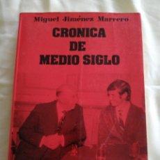 Libros de segunda mano: GUERRA CIVIL ESPAÑOLA. MIGUEL JIMENEZ MARRERO. CRONICA DE MEDIO SIGLO. FALANGE. Lote 186225812