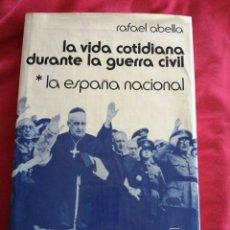Libros de segunda mano: GUERRA CIVIL ESPAÑOLA. LA VIDA COTIDIANA DURANTE LA GUERRA CIVIL. RAFAEL ABELLA. ZONA NACIONAL. Lote 186225842