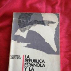 Libros de segunda mano: GUERRA CIVIL ESPAÑOLA. LA REPUBLICA ESPAÑOLA Y LA GUERRA CIVIL. GABRIEL JACKSON. Lote 186225922